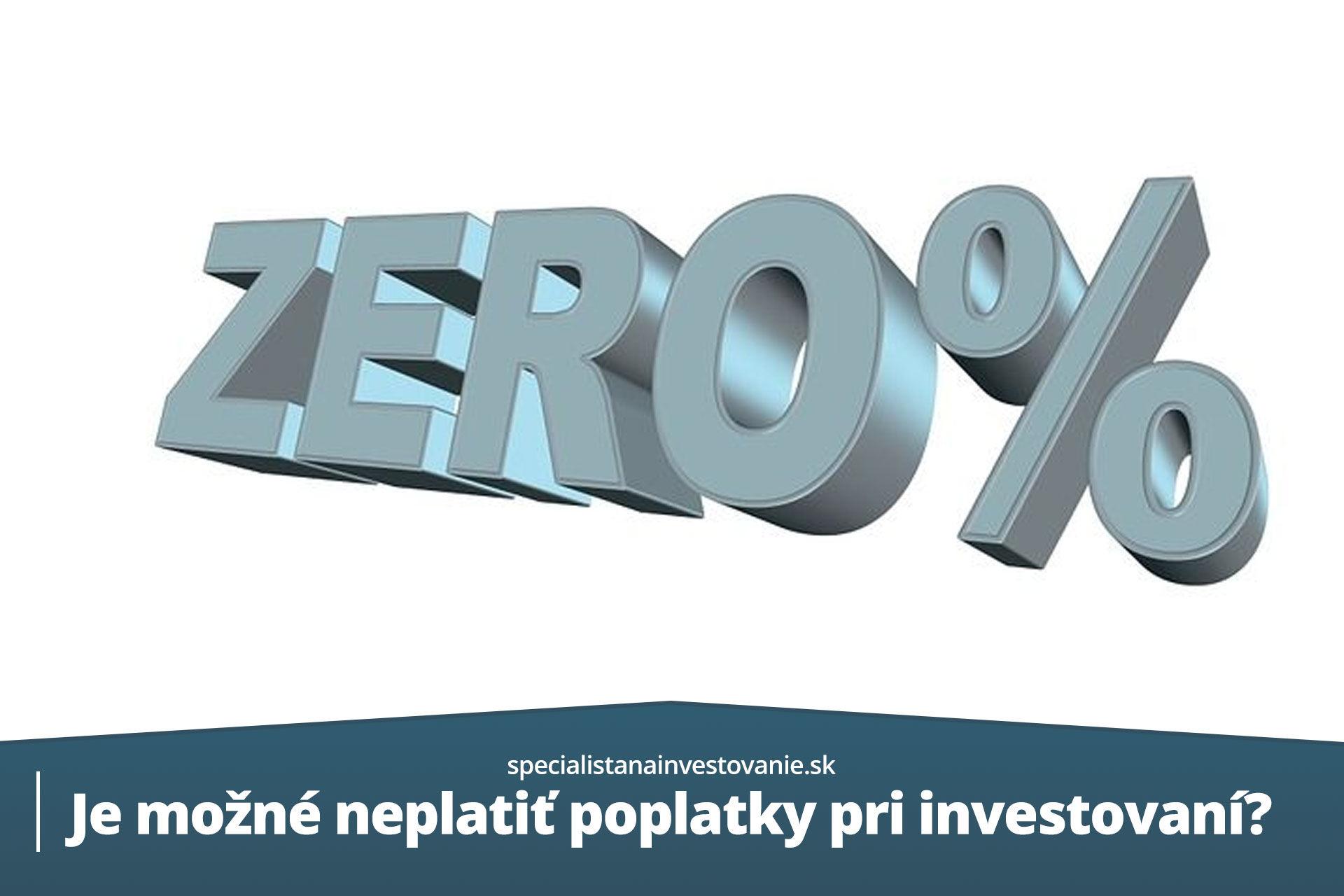 ako neplatiť poplatky pri investovaní