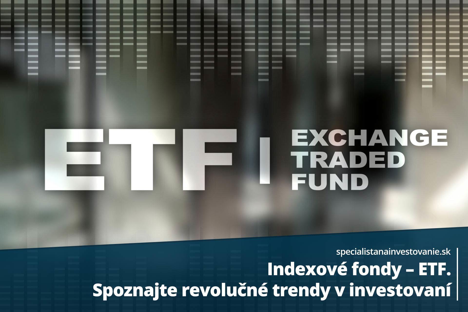 čo sú Indexové fondy ETF